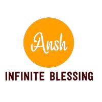 ANSH INFINITE BLESSING